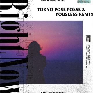 Right Now (Tokyo Pose Posse & Yousless Remix) [feat. KEIJU & YZERR]