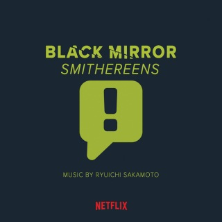 BLACK MIRROR : SMITHEREENS ORIGINAL SOUND TRACK