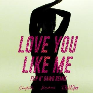 Love You Like Me (FlipN'Gawd Remix) feat. Konshens
