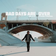 Bad Days Are Over (feat. Atmosphere)