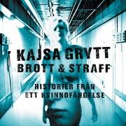 Brott & Straff - Historier från ett kvinnofängelse
