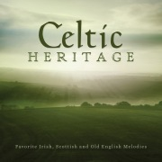 Celtic Heritage: Favorite Irish, Scottish And Old English Melodies