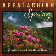 Appalachian Spring: A Collection Of Beautiful Folk And Mountain Melodies