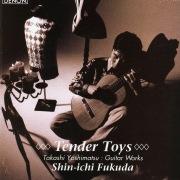 Tender Toys: Guitar Works By Takashi Yoshimatsu