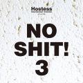 Hostess presents No Shit! 3