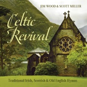 Celtic Revival: Traditional Irish, Scottish & Old English Hymns
