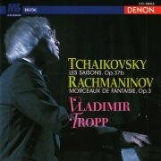 Tchaikovsky: Les Saisons, Op. 37b - Rachmaninov: Morceaux de Fantaisue, Op. 3