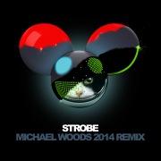 Strobe (Michael Woods 2014 Remix)