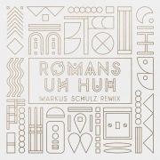Uh Huh (Markus Schulz Remix)