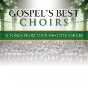 Gospel's Best Choirs