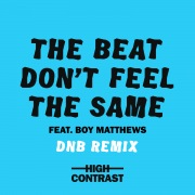 The Beat Don't Feel The Same (DNB Remix)