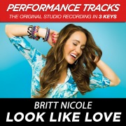 Look Like Love (Performance Tracks)