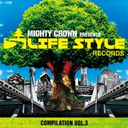 MIGHTY CROWN -THE FAR EAST RULAZ- presents LIFESTYLE RECORDS COMPILATION Vol.3