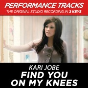 Find You On My Knees (Performance Tracks)