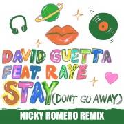 Stay (Don't Go Away) [feat. Raye] (Nicky Romero Remix)