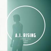 A.I. Rising (Opening Title / X-COAST Remix)