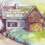 Bad Idea (feat. Chance the Rapper)
