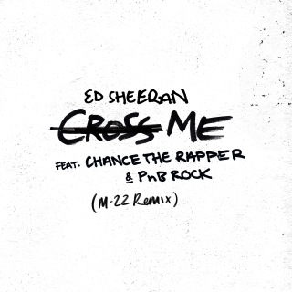 Cross Me (feat. Chance the Rapper & PnB Rock) [M-22 Remix]