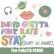 Stay (Don't Go Away) [feat. Raye] (The FaNaTiX Remix)