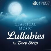 Classical Music Lullabies for Deep Sleep