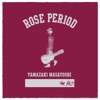 ROSE PERIOD ~ the BEST 2005-2015 ~