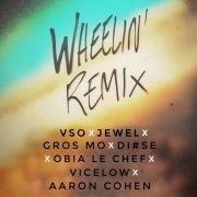 Wheelin' Remix feat. Gros Mo, Obia le Chef, Vicelow
