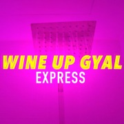 WINE UP GYAL
