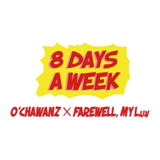 8 DAYS A WEEK (7 DAYS FOCUS Remix) [feat. O'CHAWANZ]