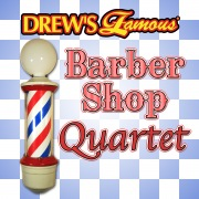 Drew's Famous Barber Shop Quartet