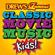 Drew's Famous Classic Movie Music: Kids