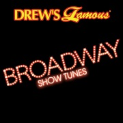 Drew's Famous Broadway Show Tunes