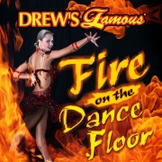 Drew's Famous Fire On the Dancefloor