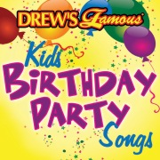 Drew's Famous Kids Birthday Party Songs