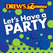 Drew's Famous Let's Have A Party