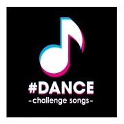 #DANCE -challenge songs-