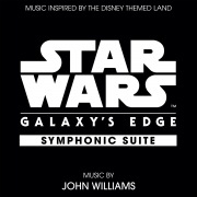 Star Wars: Galaxy's Edge Symphonic Suite (Music Inspired by the Disney Themed Land)