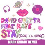 Stay (Don't Go Away) [feat. Raye] (Mark Knight Remix)