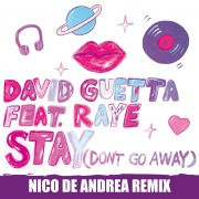 Stay (Don't Go Away) [feat. Raye] (Nico De Andrea Remix)