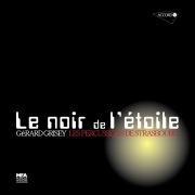 Gérard Grisey: Le noir de l'étoile