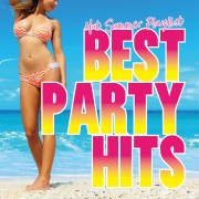 BEST PARTY HITS -Hot Summer Playlist-