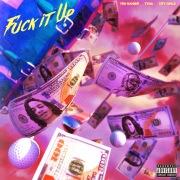 Fuck It Up (feat. City Girls & Tyga)