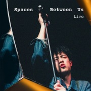 Spaces Between Us (Live)