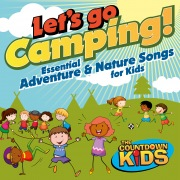 Let's Go Camping: Essential Adventure and Nature Songs for Kids