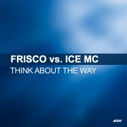 Think About The Way (Frisco Vs. Ice MC)