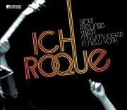 Ich, Roque (MTV Unplugged In New York)