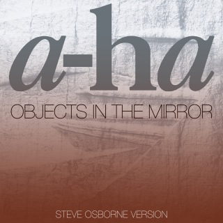 Objects In The Mirror (Steve Osborne Version)
