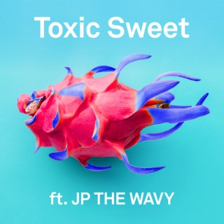 Toxic Sweet feat. JP THE WAVY