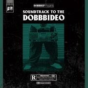 SOUNDTRACK TO THE DOBB BIDEO