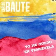 Yo me quedo en Venezuela (Versión 2019)