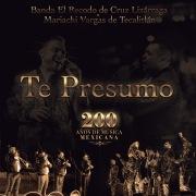 Te Presumo (200 Años De Música Mexicana)